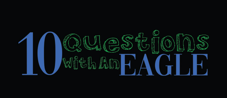 10 Questions with an Eagle Ep.2