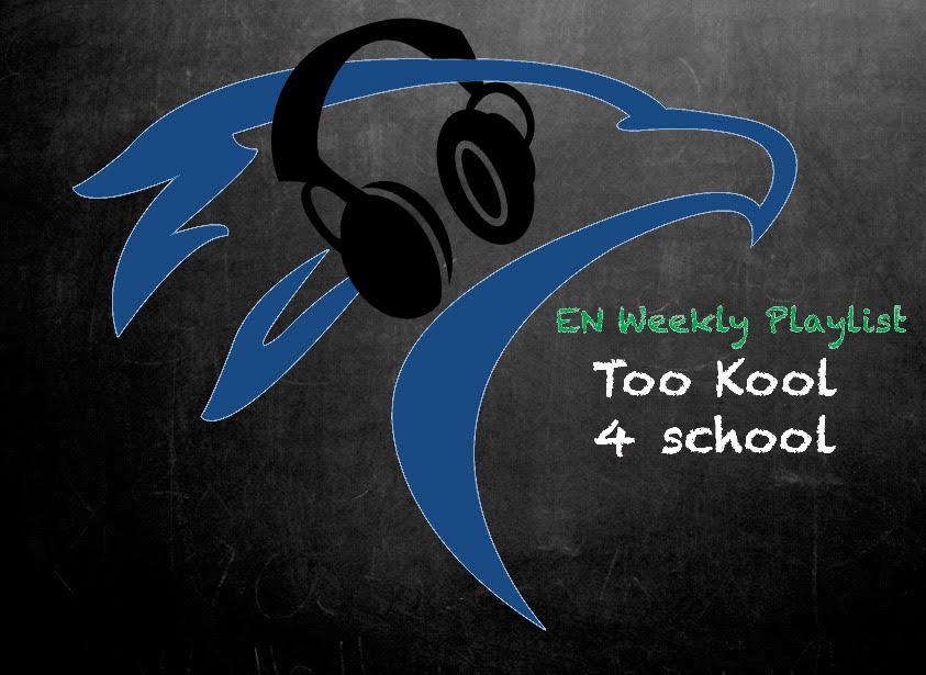 EN Weekly Playlist: Too Kool 4 School